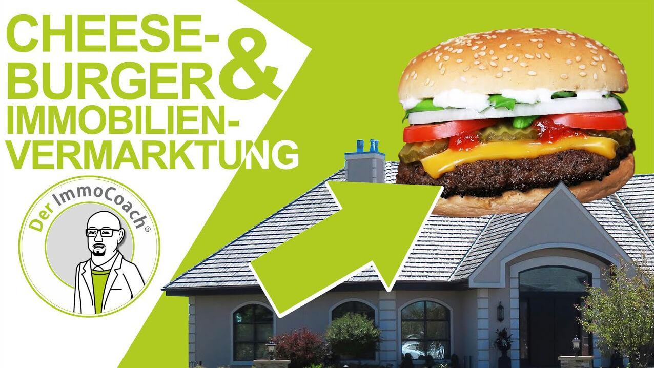 Was Haben Cheesburger Mit Der Immobilienvermarktung Zu Tun?